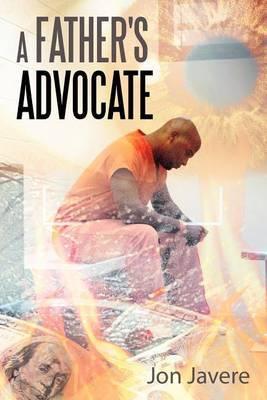 A Father's Advocate