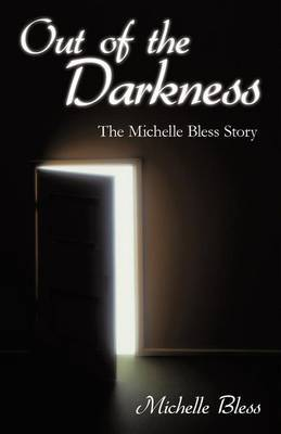 Out of the Darkness: The Michelle Bless Story