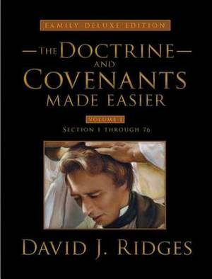 Doctrine and Covenants Made Easier Volume 1: Family Deluxe Edition