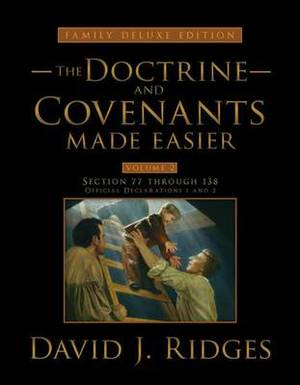 The Doctrine and Covenants Made Easier, Family Edition, Volume 2: Section 77 Through 138, Official Declaration - 1, Official Declaration - 2