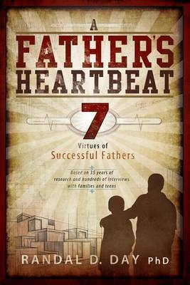 A Father's Heartbeat: 7 Virtues of Successful Fathers (Audio CD)