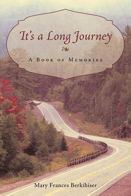 It's a Long Journey: A Book of Memories