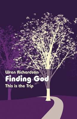 Finding God: This Is the Trip