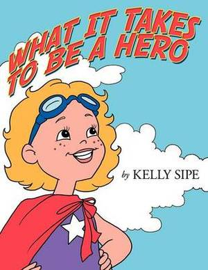What It Takes to Be a Hero