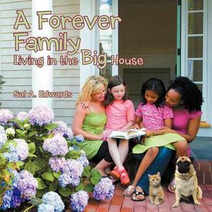 A Forever Family: Living in the Big House