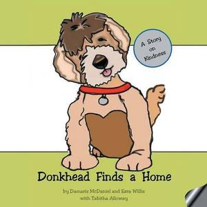 Donkhead Finds a Home: A Story on Kindness