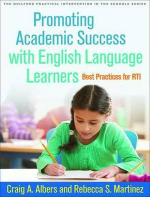 Promoting Academic Success with English Language Learners: Best Practices for RTI