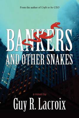 Bankers and Other Snakes