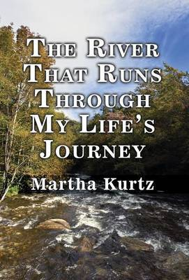 The River That Runs Through My Life's Journey