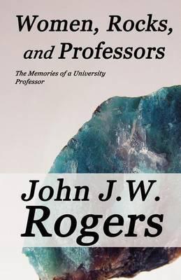Women, Rocks, and Professors: The Memories of a University Professor