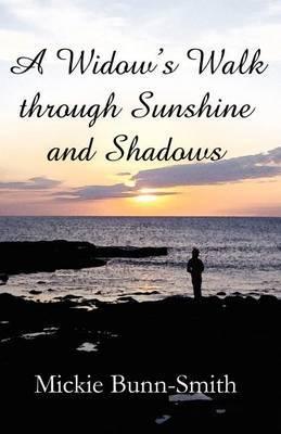 A Widow's Walk Through Sunshine and Shadows