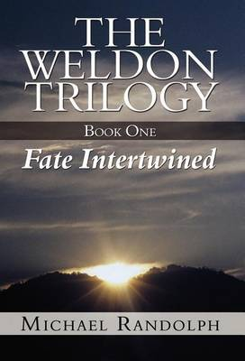 The Weldon Trilogy: Book One - Fate Intertwined