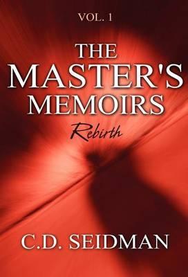 The Master's Memoirs: Vol. 1 Rebirth