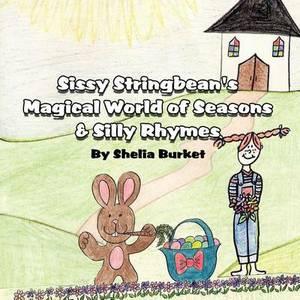 Sissy Stringbean's Magical World of Seasons & Silly Rhymes
