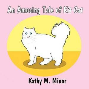 An Amusing Tale of Kit Cat