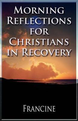 Morning Reflections for Christians in Recovery
