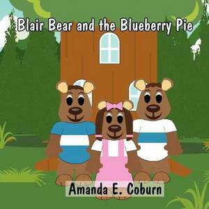 Blair Bear and the Blueberry Pie