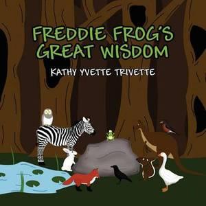 Freddie Frog's Great Wisdom