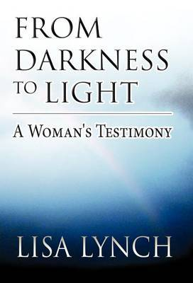 From Darkness to Light: A Woman's Testimony