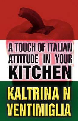 A Touch of Italian Attitude in Your Kitchen