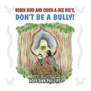 Robin Bird and Chick-A-Dee Dee's, Don't Be a Bully!