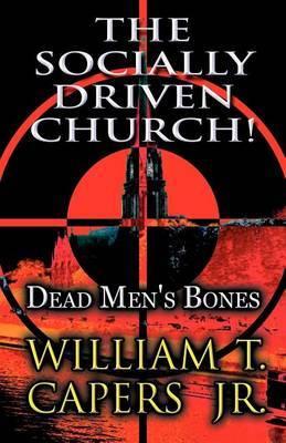 The Socially Driven Church!: Dead Men's Bones