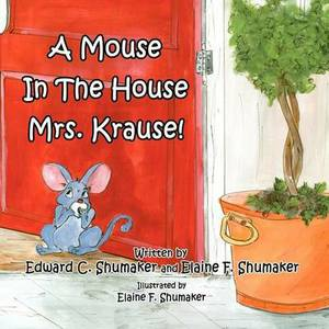A Mouse in the House Mrs. Krause!