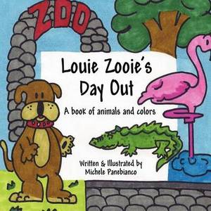 Louie Zooie's Day Out: A Book of Animals and Colors