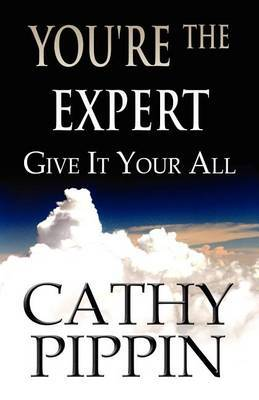 You're the Expert: Give It Your All