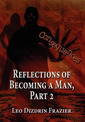 Reflections of Becoming a Man Part 2: Consequences