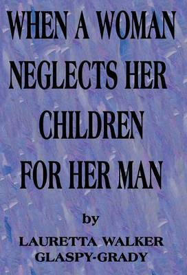 When a Woman Neglects Her Children for Her Man