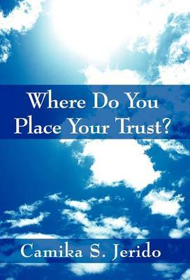 Where Do You Place Your Trust?