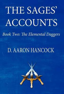 The Sages' Accounts: Book Two: The Elemental Daggers