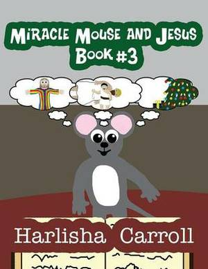 Miracle Mouse and Jesus Book #3
