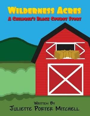 Wilderness Acres: A Children's Black Cowboy Story