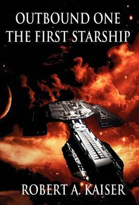 Outbound One: The First Starship