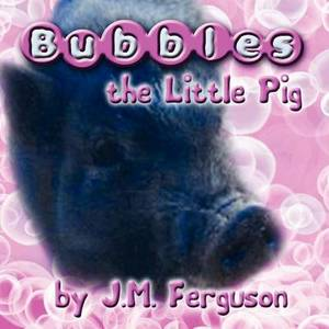 Bubbles the Little Pig