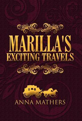 Marilla's Exciting Travels