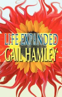 Life Expanded: A Collection of Experiences That Provoke the Mind: We Are Part of Something Greater