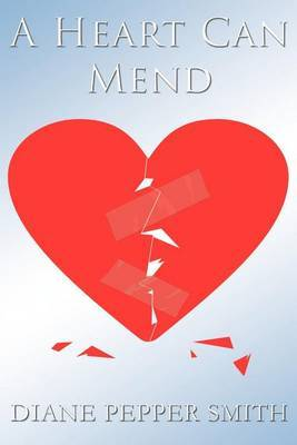 A Heart Can Mend