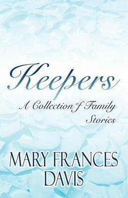 Keepers: A Collection of Family Stories