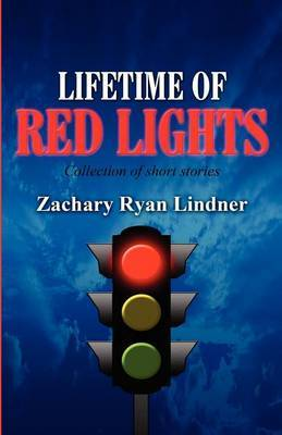Lifetime of Red Lights: Collection of Short Stories