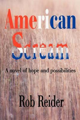 American Scream: A Novel of Hope and Possibilities