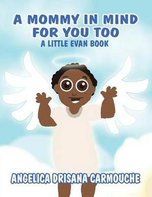 A Mommy in Mind for You Too: A Little Evan Book