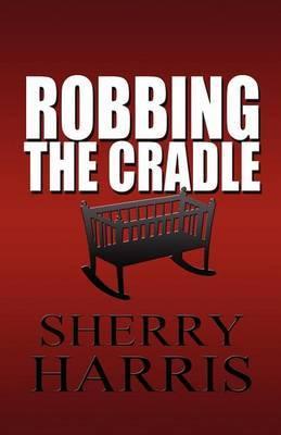 Robbing the Cradle
