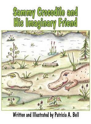 Sammy Crocodile and His Imaginary Friend