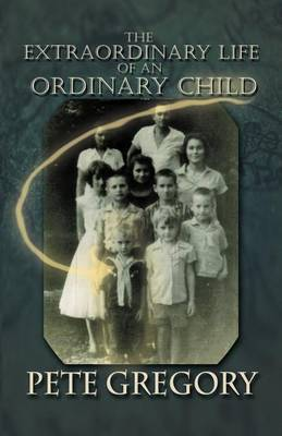 The Extraordinary Life of an Ordinary Child