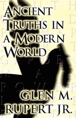 Ancient Truths in a Modern World