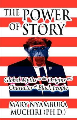The Power of Story: Global Myths on the Origins and Character of Black People