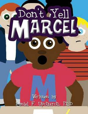 Don't Yell Marcel